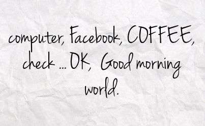Computer, facebook, COFFEE | goodmorningpics.com