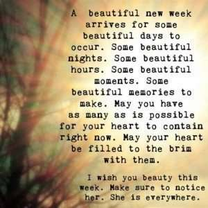 A beautiful new week arrives...