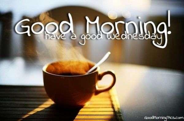 Good Morning Wednesday Image : Good morning wednesday pics quotes goodmorningpics