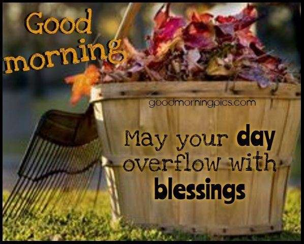 May Your Day Overflow With Blessing Goodmorningpics Com