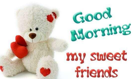 Goodmorning my sweet friends   goodmorningpics.com