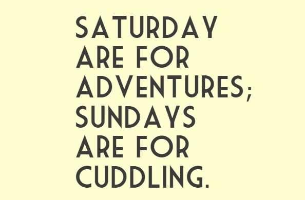 Saturday are for