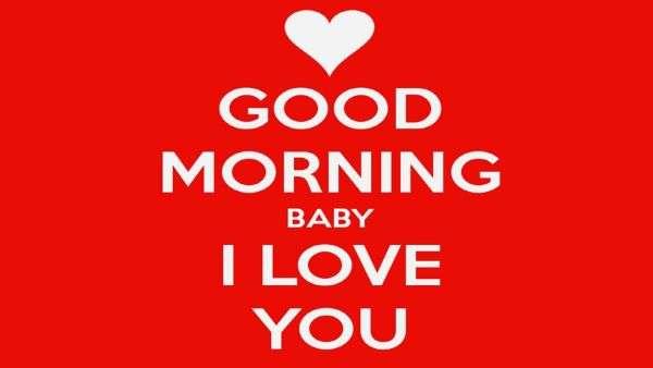 Baby - I love you! goodmorningpics.com