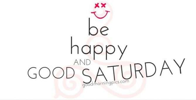 Be happy - saturday