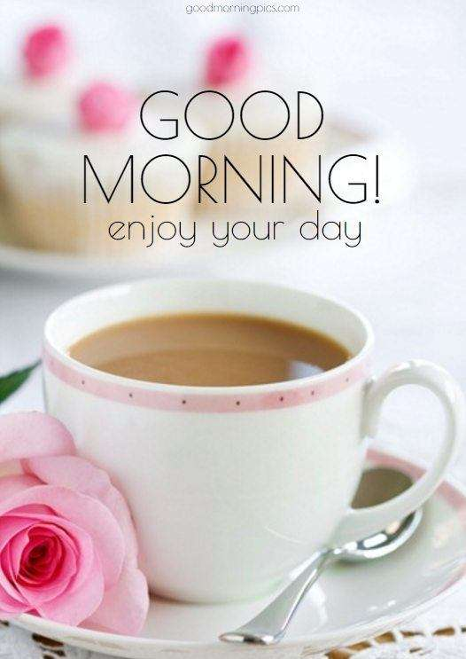 Goodmorning. Enjoy your day! | goodmorningpics.com