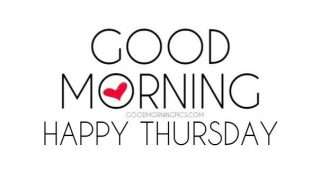 Good Morning Thursday Pics Goodmorningpicscom
