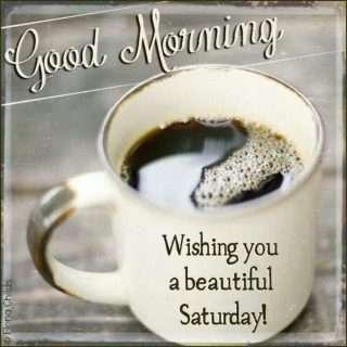 Good Morning Saturday Pics Goodmorningpicscom
