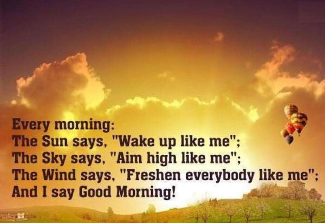 Good morning quotes - Every morning the sun says