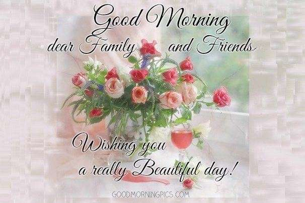 Good Morning All My Dear Friends : Dear family and friends goodmorningpics