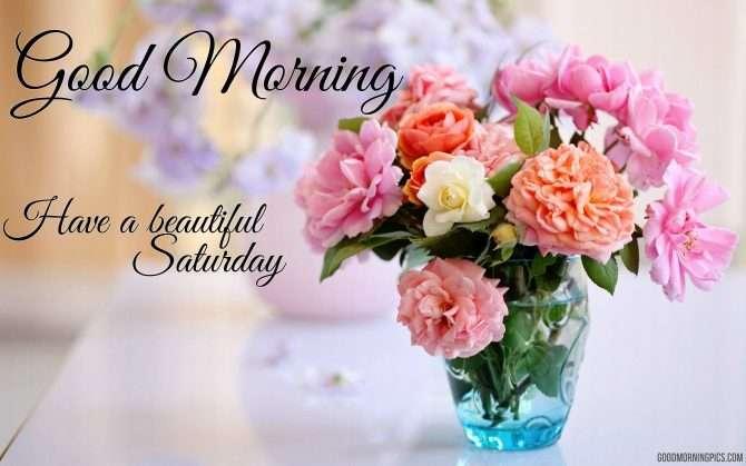 Good Morning! Have a Beautiful Saturday | goodmorningpics.com