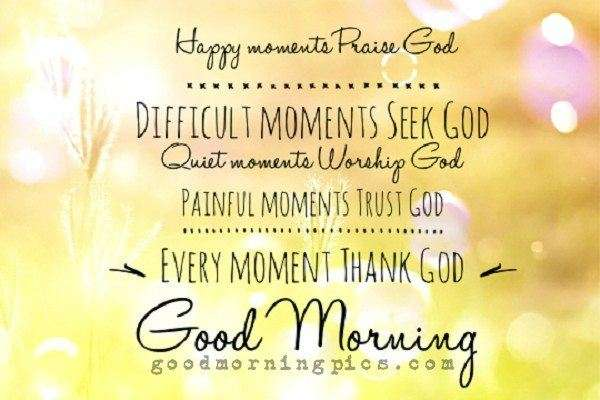 "Good Morning Quote: ""Happy Moments Praise God"