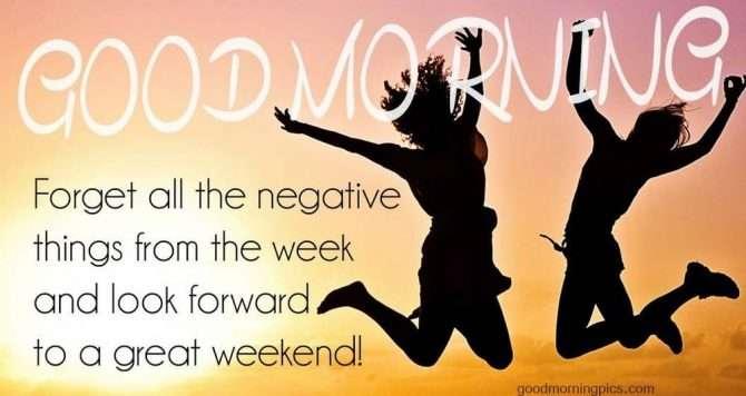 good morning great weekend
