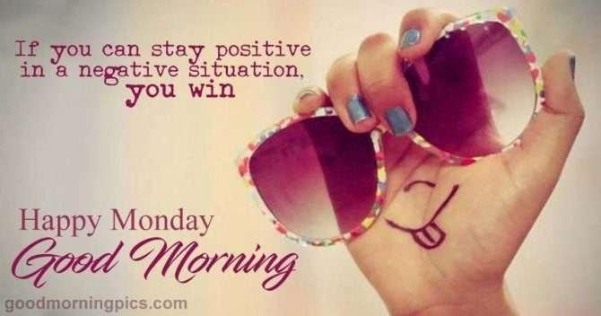 Good morning monday positive quote